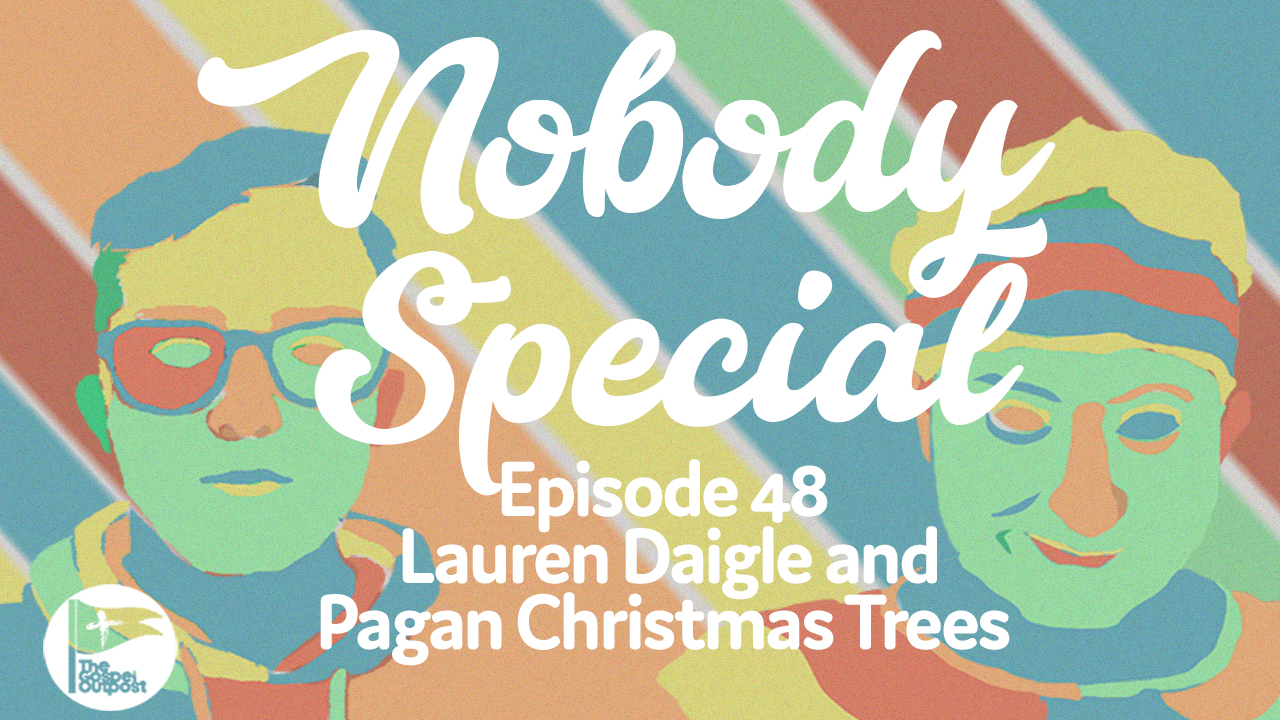 Lauren Daigle Christmas.Nobody Special 048 Lauren Daigle And Pagan Christmas Trees