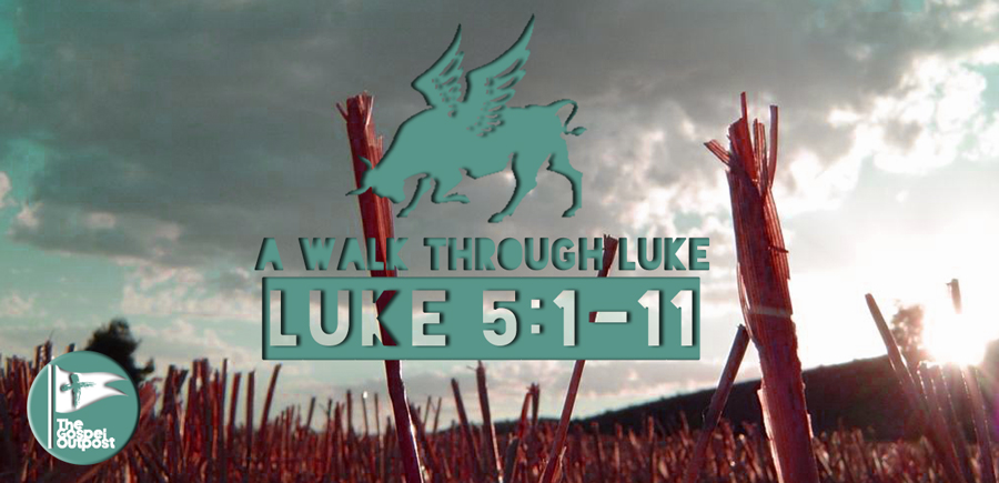 Luke 5:1-11 Abundant Obedience - The Gospel Outpost